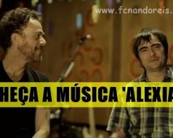 Nando Reis no 'Velocia': 'Alexia'